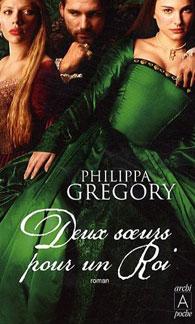 Deux Soeurs Pour Un Roi - Philippa Gregory