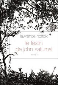 Le Festin de John Saturnal - Lawrence Norfolk